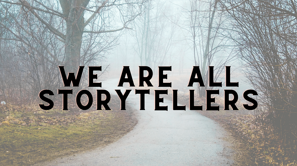 We are all storytellers.png