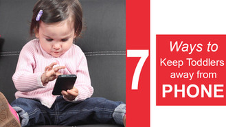 7 Ways to keep kids away from Phone by Baby Destination Editor