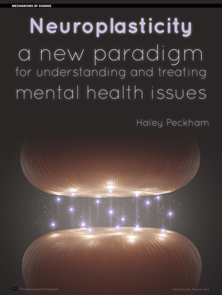 Neuroplasticity: A new paradigm for understanding and treating mental health issues by Dr. Haley Pec