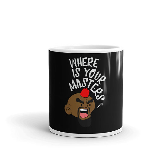 """African Dad """"Where Is Your Masters"""" Mug"""