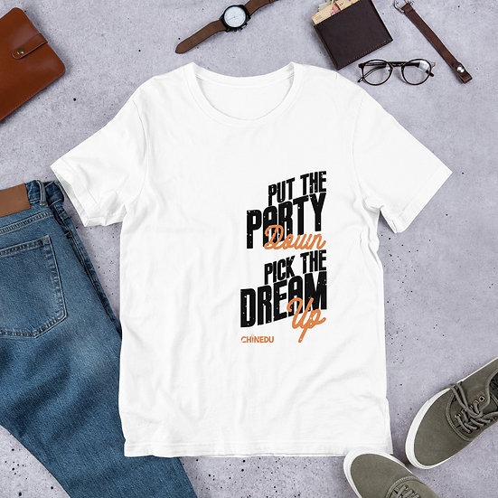 Party Down/ Dream Up Shirt