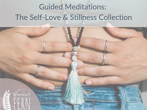 Guided Meditations: The Self-Love & Stillness Collection