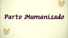 Parto Humanizado, o que é?