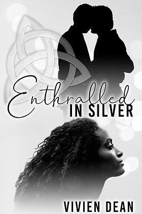 Enthralled in Silver by Vivien Dean
