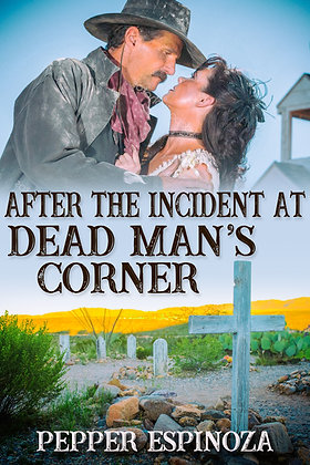 After the Incident at Dead Man's Corner by Pepper Espinoza