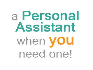 A personal assistant when you need one