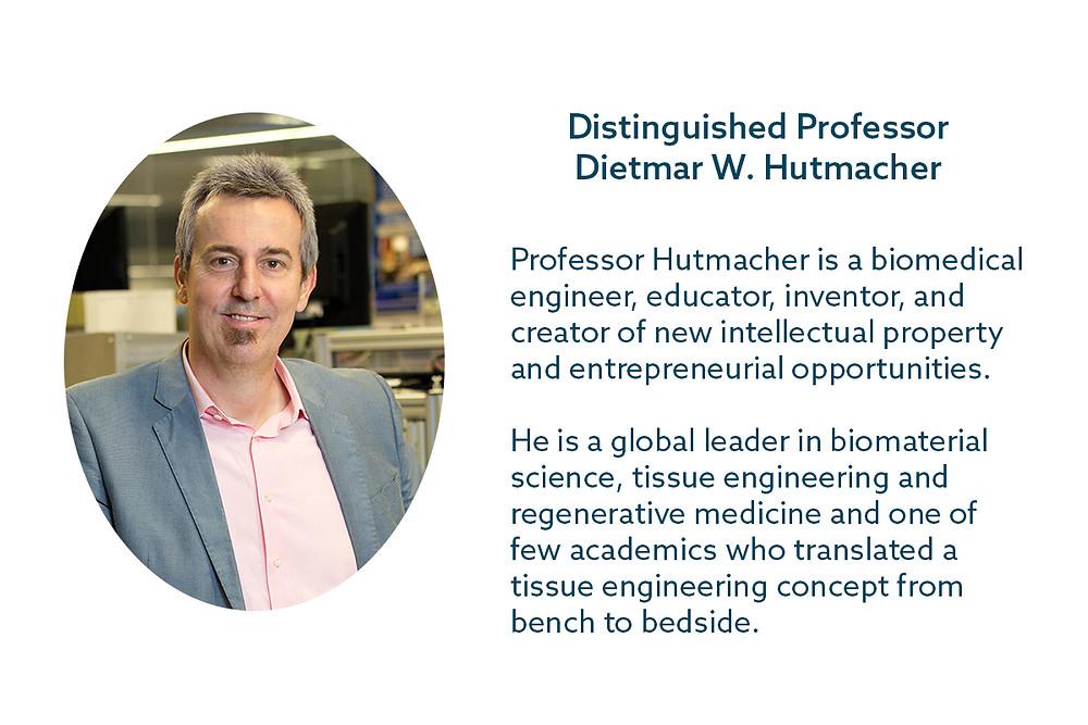 Distinguished Professor Dietmar Hutmacher