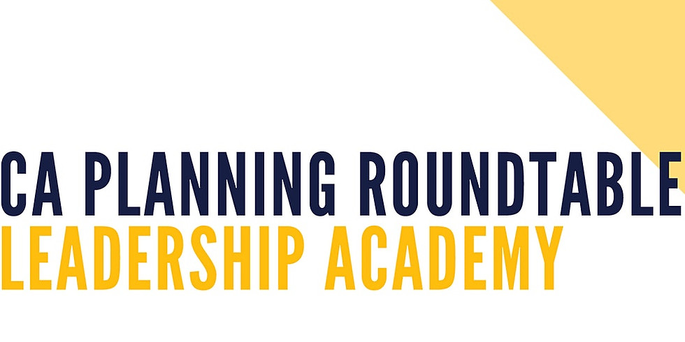 CA Planning Roundtable - Leadership Academy