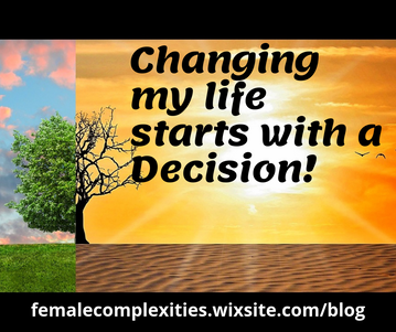 Changing My Life Starts With A Decision