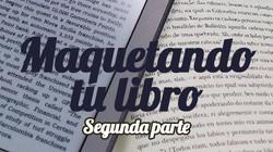 Maquetar tu novela (Parte 2)
