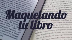 Maquetar tu novela (Parte 1)