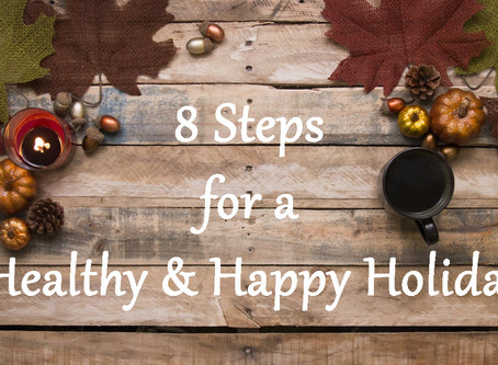 8 Steps for a Healthy & Happy Holiday