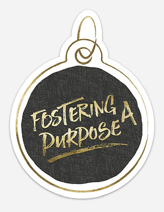 Fostering A Purpose Sticker