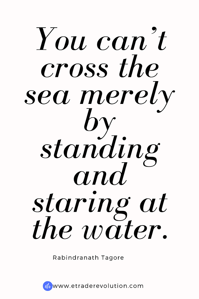 You_can't_cross_the_sea merely by standing and staring at the water