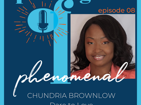 Speaking of Phenomenal Podcast Episode 008: Dare to Dream with filmmaker Chundria Brownlow