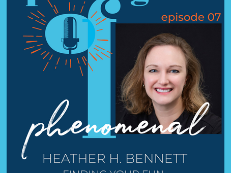 Speaking of Phenomenal Podcast Episode 007: Finding your fun and fulfilling career with Heather