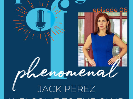 Speaking of Phenomenal Podcast Episode 006: Welcome to the club with Jack Perez