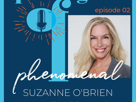 Speaking of Phenomenal Podcast - Episode 002 Suzanne O'Brien
