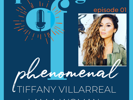 Speaking of Phenomenal Podcast Episode 001 Tiffany Villarreal