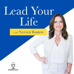 Guest on Lead Your Life Podcast - 9/16/20