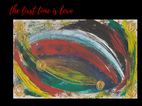 the first time is love