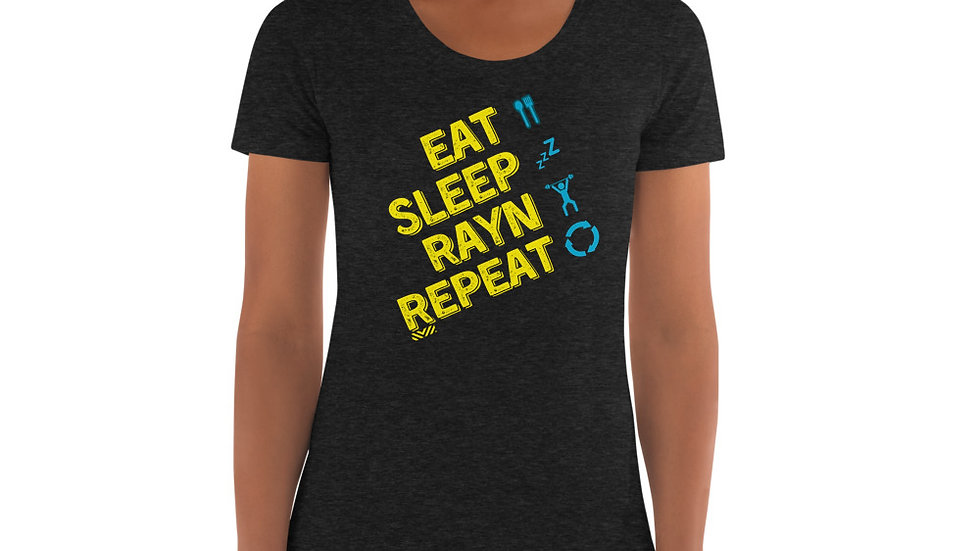 EAT SLEEP RAYN REPEAT - Women's Crew Neck T-shirt