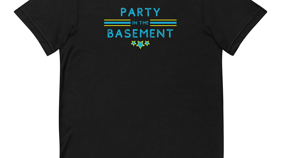 PARTY IN THE BASEMENT - Short-Sleeve T-Shirt (unisex)