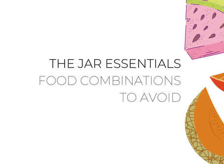 The Jar Essentials: Food combinations to avoid