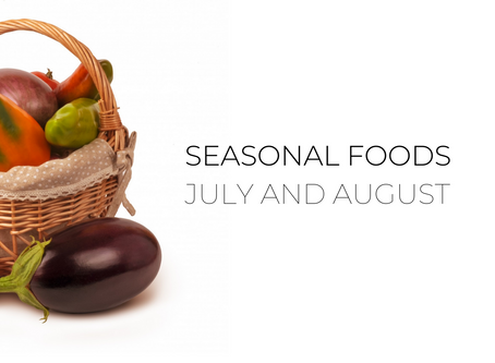 The definite guide to seasonal foods: July and August