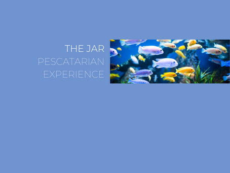 The Jar Pescatarian experience 🐟