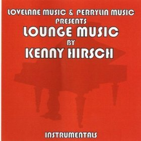 Lounge Music by Kenny Hirsch