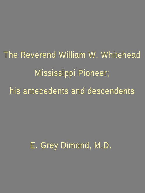 The Reverend William W. Whitehead Mississippi Pioneer