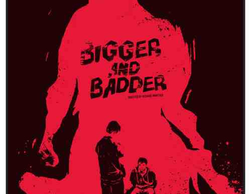 Bigger & Badder; Crowdfunded Horror Film With Bite