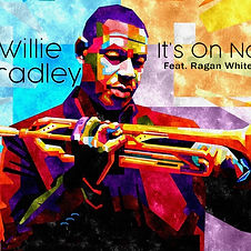 Willie Bradley It's On Now cover art.JPG