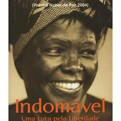 MAATHAI, Wangari, Indomável.