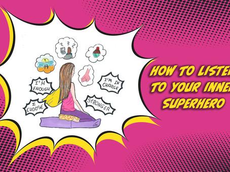How to listen to your inner Superhero