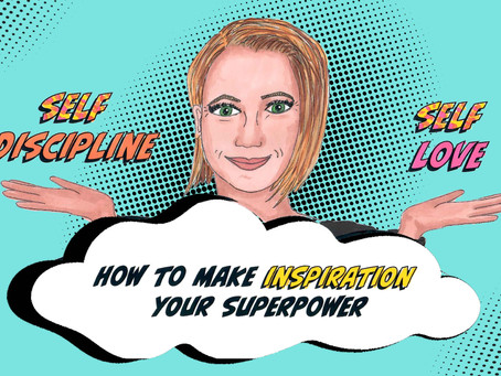 How to make inspiration your Superpower