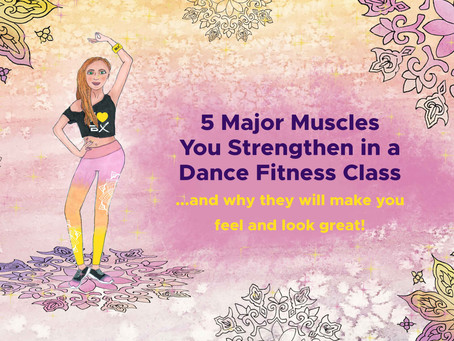The 5 Major Muscles you strengthen in a Dance Fitness class
