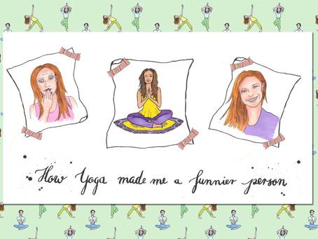 How Yoga made me a funnier person