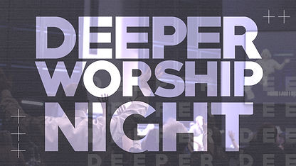 deeper worship night.jpg