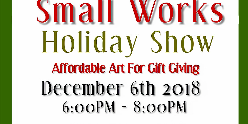 2nd Annual Small Works Holiday Show!