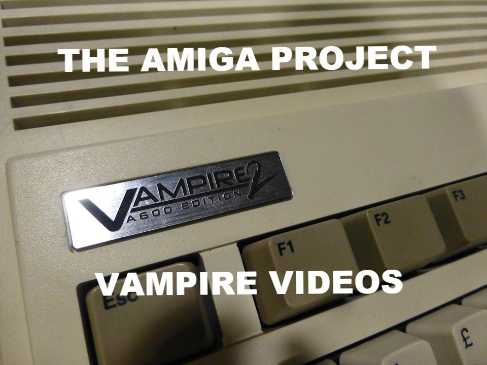 Vampire Videos | The Amiga Project