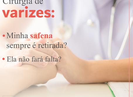 Cirurgia de VARIZES: Minha SAFENA sempre é retirada? Ela não fará falta?