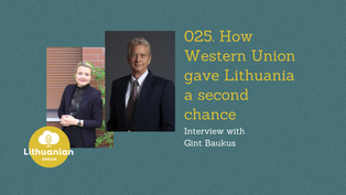 025 - How Western Union gave Lithuania a second chance with Gint Baukus