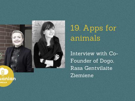 019- Apps for animals with Rasa Gentvilaite Ziemiene Co-Founder of Dogo