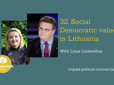 032- Social Democratic values in Lithuania with Linas Linkevičius