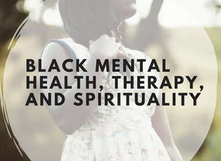 Black Mental Health, Therapy, and  Spirituality