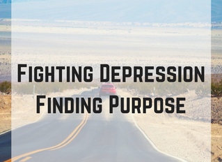 Fighting Depression | Finding Purpose