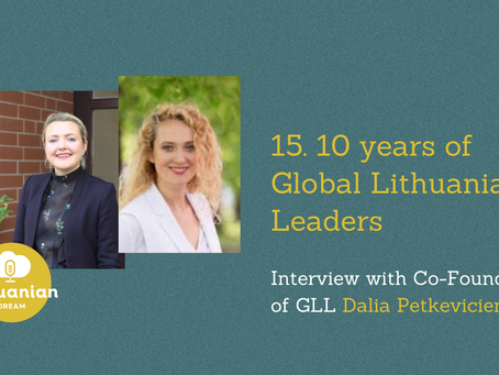 015 - 10 years of Global Lithuanian Leaders with Co-Founder of GLL Dalia Petkeviciene