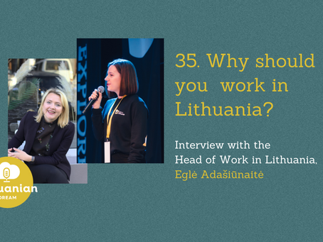 035 - Why should you work in Lithuania? Interview with Head of Work in Lithuania